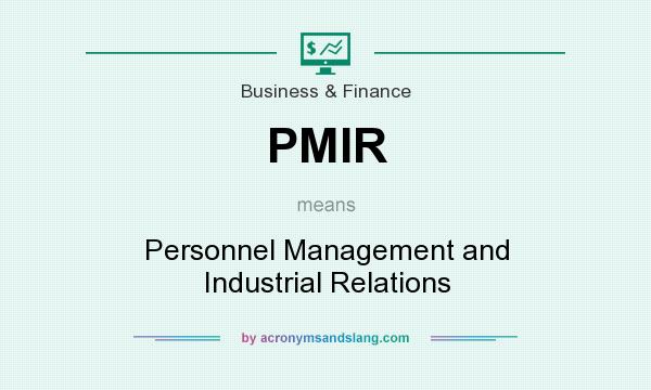 What does PMIR mean? It stands for Personnel Management and Industrial Relations
