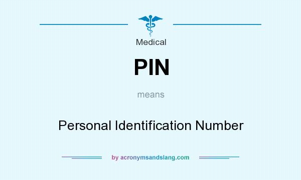What does PIN mean? It stands for Personal Identification Number