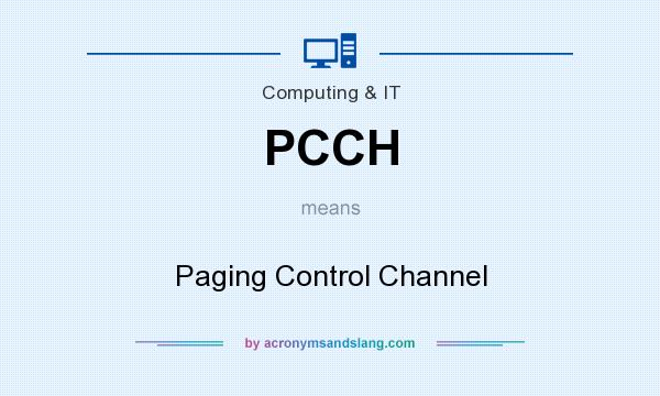 What does PCCH mean? It stands for Paging Control Channel