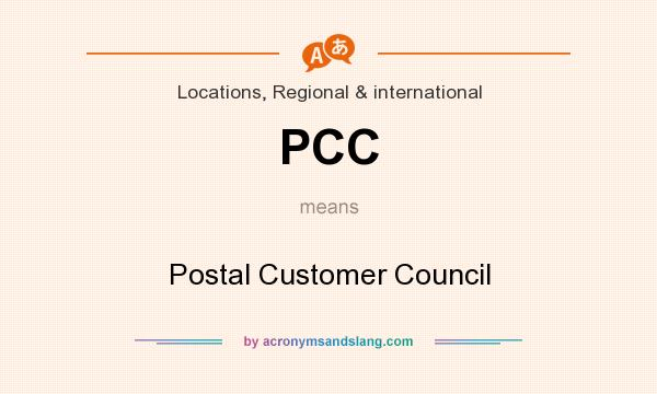 What does PCC mean? It stands for Postal Customer Council