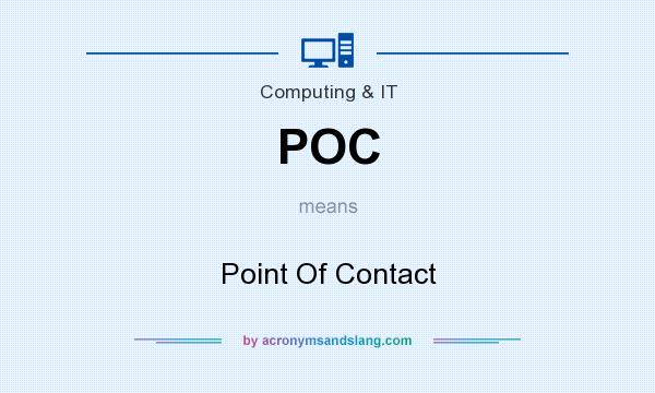 What does POC mean? It stands for Point Of Contact