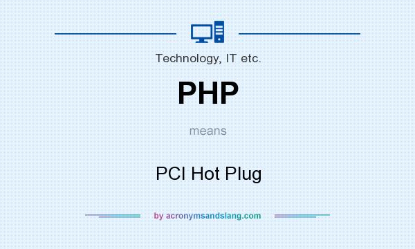 What does PHP mean? It stands for PCI Hot Plug