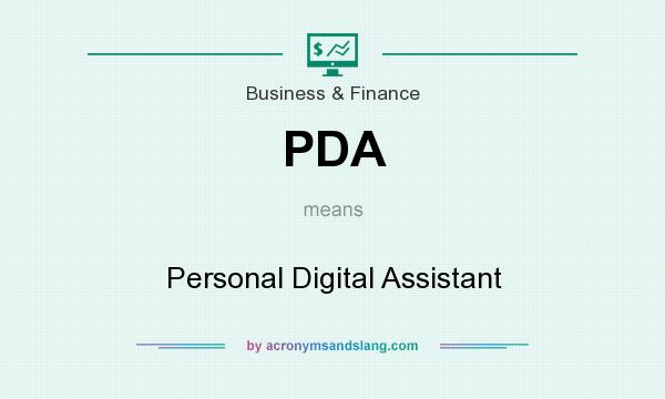 What does PDA mean? It stands for Personal Digital Assistant