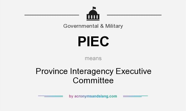 What does PIEC mean? It stands for Province Interagency Executive Committee