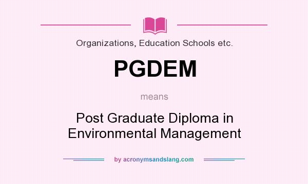 What does PGDEM mean? It stands for Post Graduate Diploma in Environmental Management
