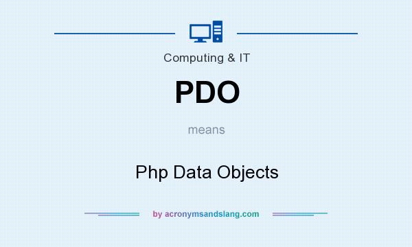 What does PDO mean? It stands for Php Data Objects