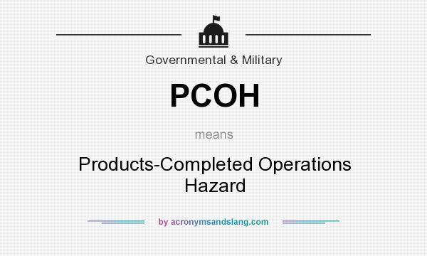 What does PCOH mean? It stands for Products-Completed Operations Hazard