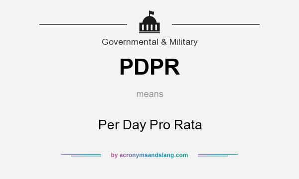 What does PDPR mean? It stands for Per Day Pro Rata