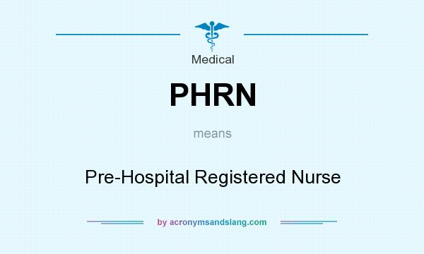 What does PHRN mean? It stands for Pre-Hospital Registered Nurse