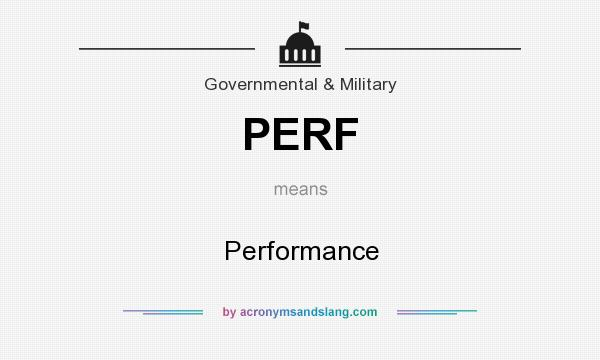 What does PERF mean? It stands for Performance