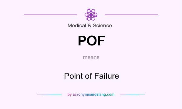 What does POF mean? It stands for Point of Failure