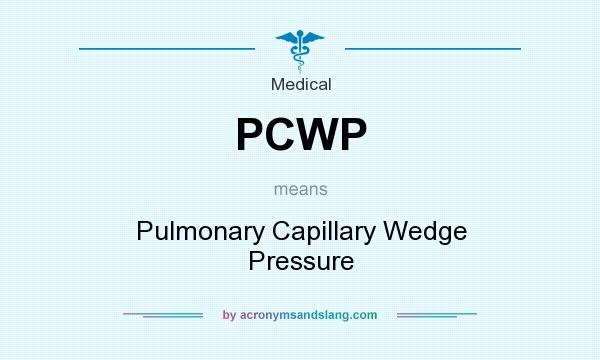 What does PCWP mean? It stands for Pulmonary Capillary Wedge Pressure