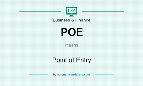 What does POE mean? It stands for Point of Entry