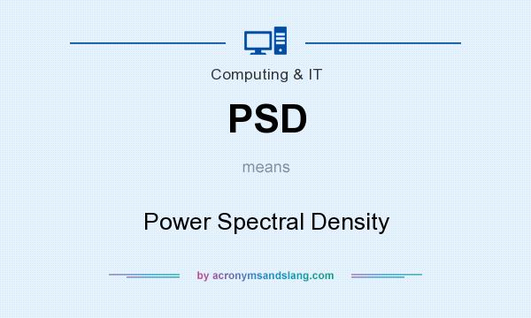 What does PSD mean? It stands for Power Spectral Density
