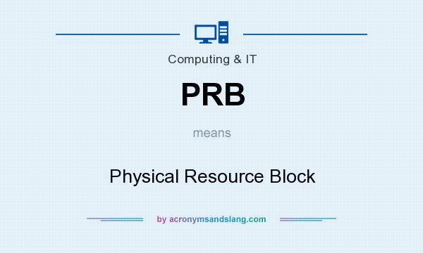 What does PRB mean? It stands for Physical Resource Block