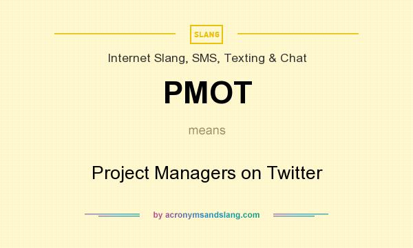 What does PMOT mean? It stands for Project Managers on Twitter
