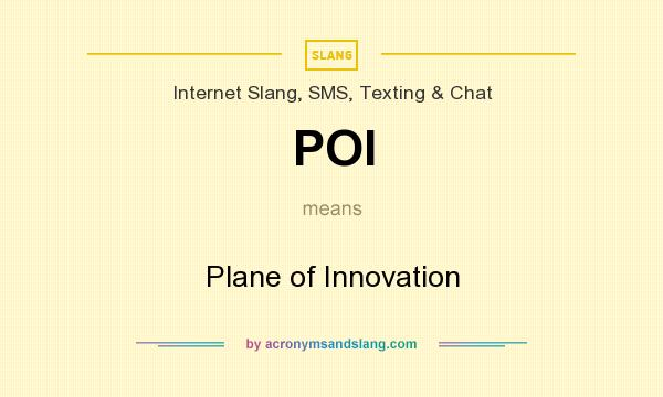 What does POI mean? It stands for Plane of Innovation