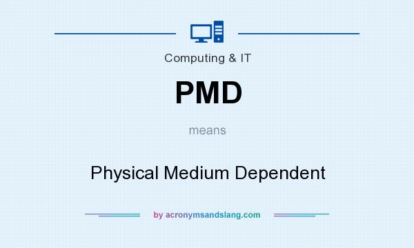 What does PMD mean? It stands for Physical Medium Dependent