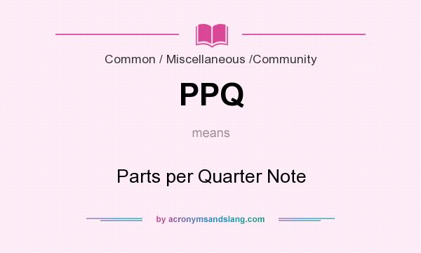 What does PPQ mean? It stands for Parts per Quarter Note