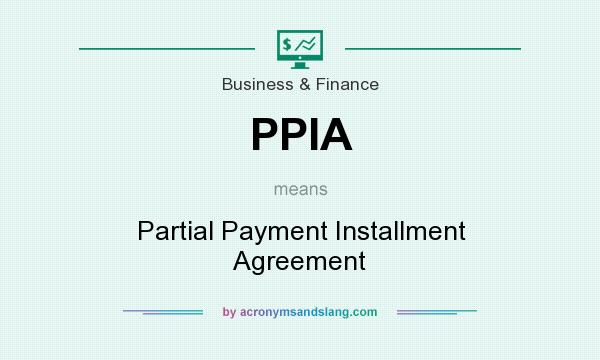 What does PPIA mean? It stands for Partial Payment Installment Agreement