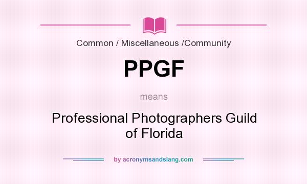 What does PPGF mean? It stands for Professional Photographers Guild of Florida