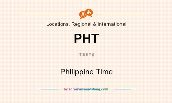 What does PHT mean? It stands for Philippine Time