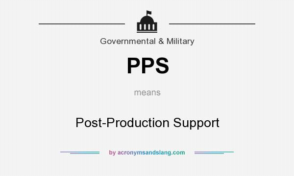 What does PPS mean? It stands for Post-Production Support