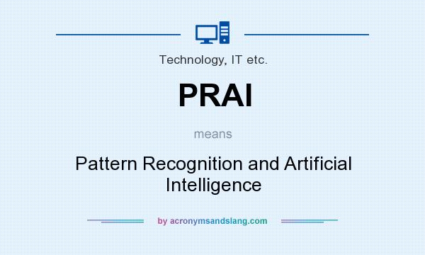 What does PRAI mean? It stands for Pattern Recognition and Artificial Intelligence
