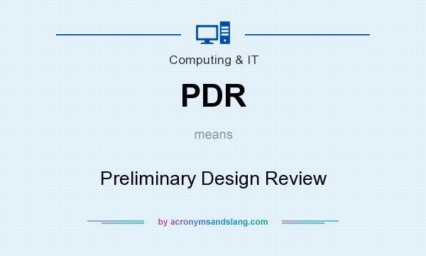 What does PDR mean? It stands for Preliminary Design Review