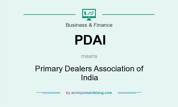 What does PDAI mean? It stands for Primary Dealers Association of India