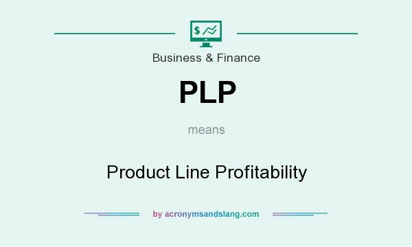 What does PLP mean? It stands for Product Line Profitability