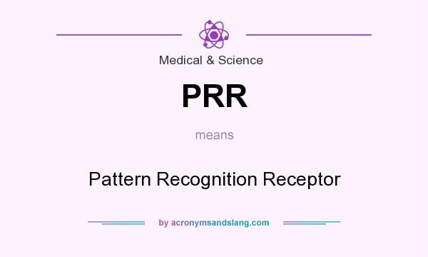 What does PRR mean? It stands for Pattern Recognition Receptor