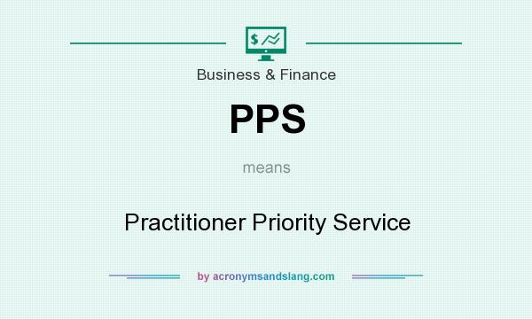 What does PPS mean? It stands for Practitioner Priority Service