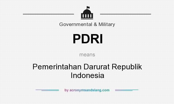 What does PDRI mean? It stands for Pemerintahan Darurat Republik Indonesia