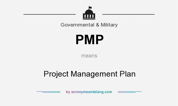 What does PMP mean? It stands for Project Management Plan