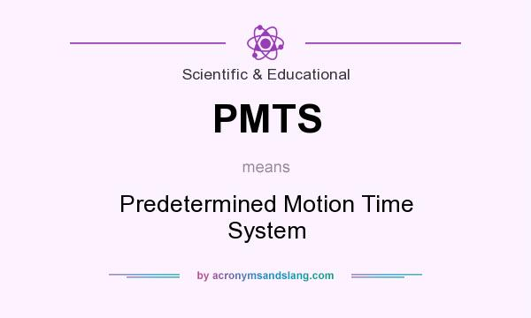 What does PMTS mean? It stands for Predetermined Motion Time System