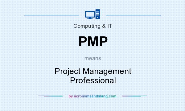 What does PMP mean? It stands for Project Management Professional
