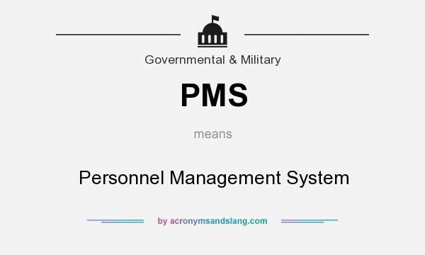 What does PMS mean? It stands for Personnel Management System