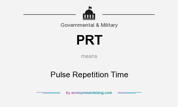 What does PRT mean? It stands for Pulse Repetition Time