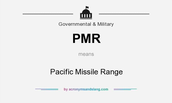 What does PMR mean? It stands for Pacific Missile Range