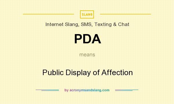What does PDA mean? It stands for Public Display of Affection