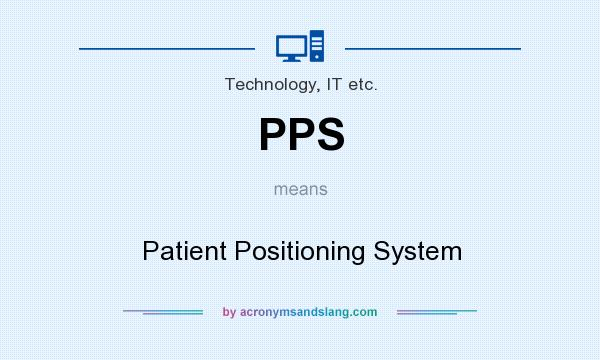 What does PPS mean? It stands for Patient Positioning System