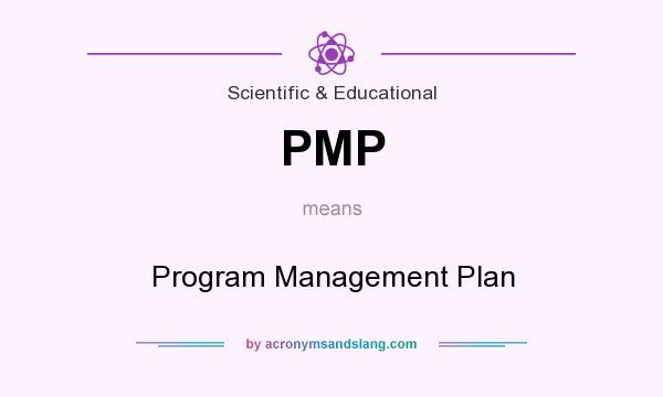 What does PMP mean? It stands for Program Management Plan