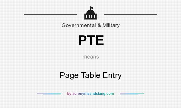 What does PTE mean? It stands for Page Table Entry