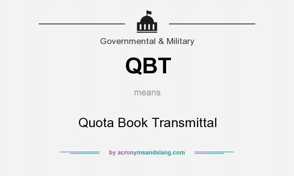 What does QBT mean? It stands for Quota Book Transmittal