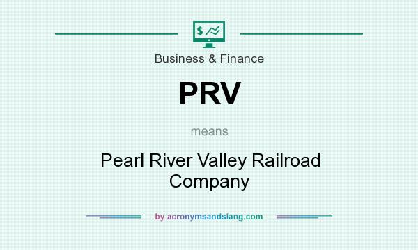 What does PRV mean? It stands for Pearl River Valley Railroad Company