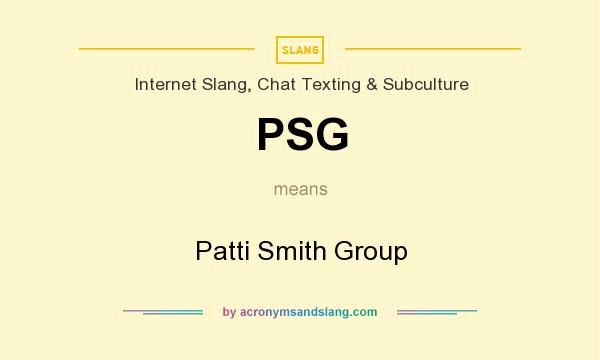 What does PSG mean? It stands for Patti Smith Group