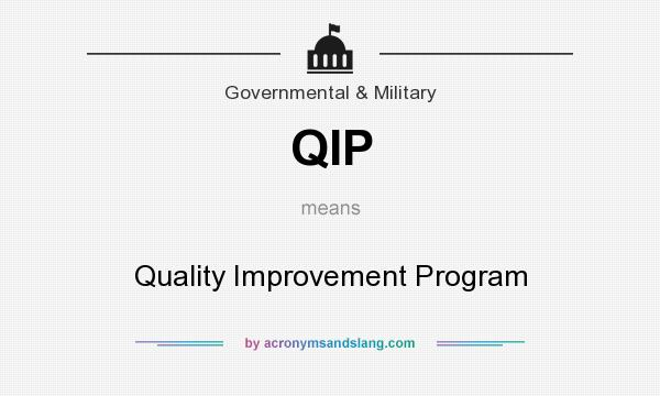 What does QIP mean? It stands for Quality Improvement Program