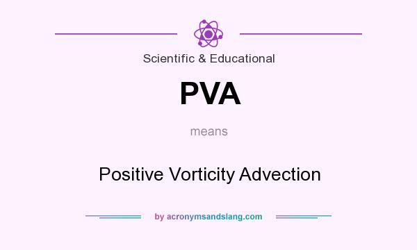 What does PVA mean? It stands for Positive Vorticity Advection