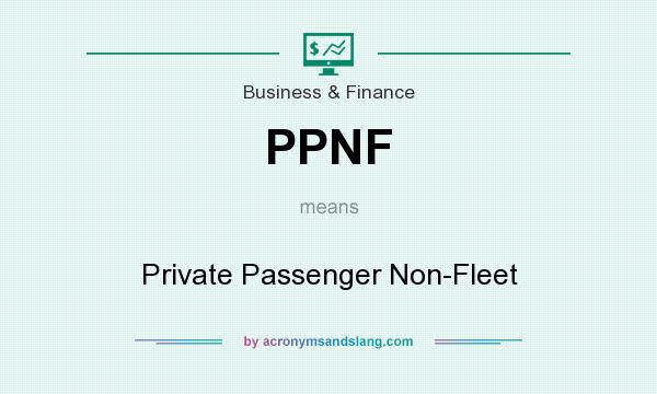 What does PPNF mean? It stands for Private Passenger Non-Fleet
